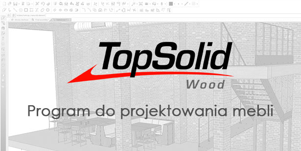TopSolid Wood Program do Projektowania Mebli