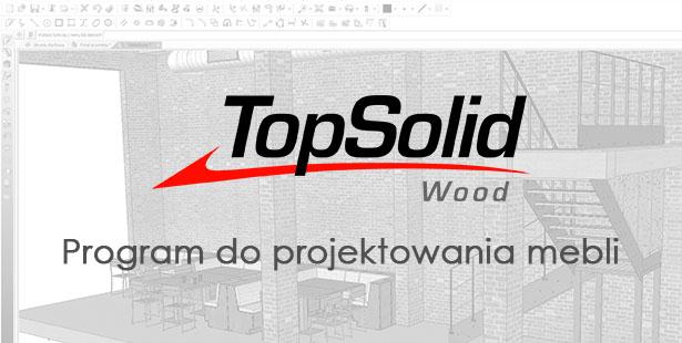 TopSolid Wood Program do Projektowania Mebli