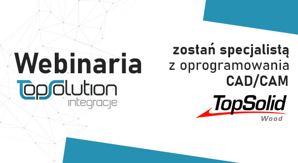 Webinaria - TopSolution TopSolid Wood