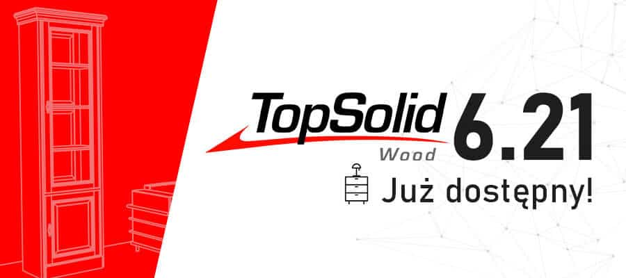 TopSolid Wood 6.21 - Już dostępny!
