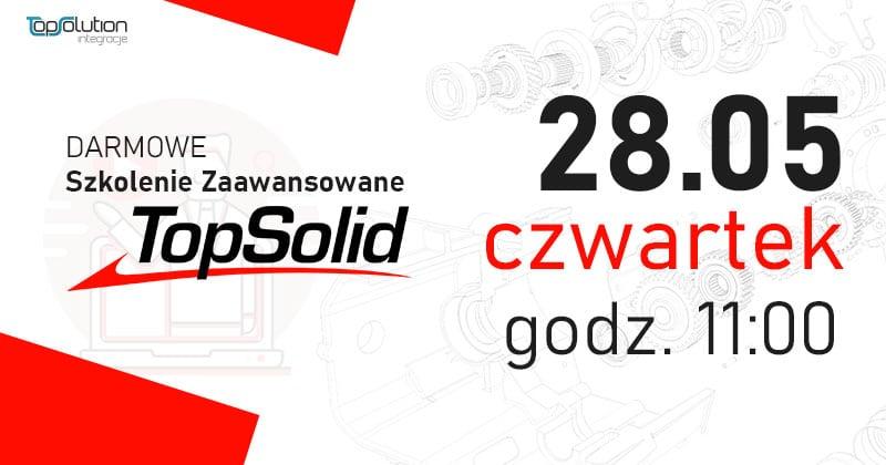 TopSolid 7 Webinar Szkolenie Zaawansowane