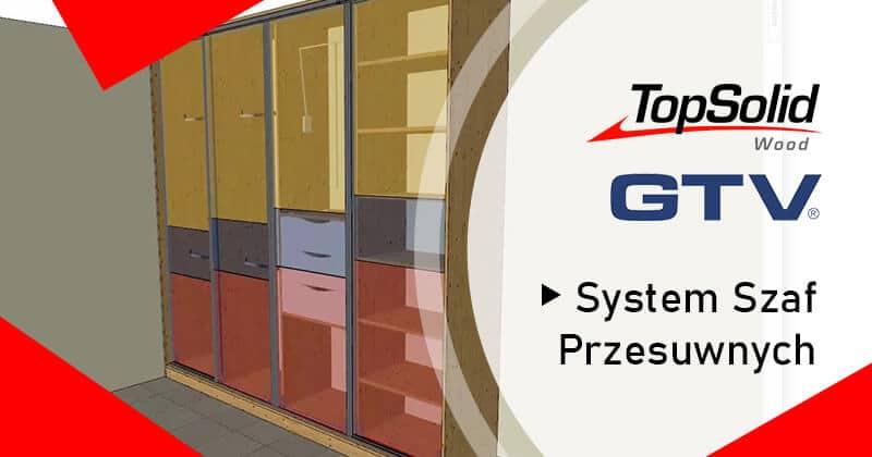 System Szaf Przesuwnych - TopSolid Wood 2020 - GTV
