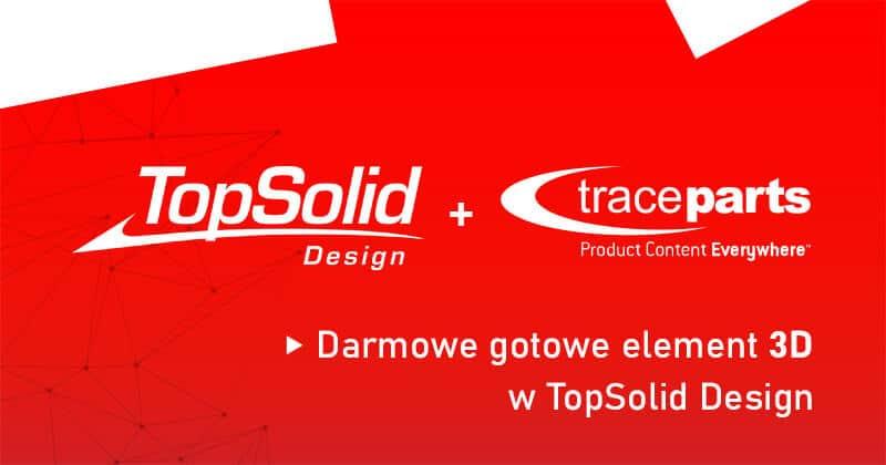 Gotowe elementy 3D w TopSolid Design za sprawą modułu TraceParts
