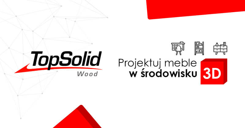 Program do projektowania mebli - TopSolid Wood