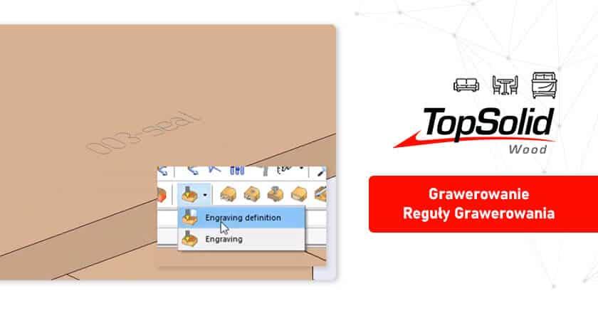 TopSolid Wood - Grawerowanie - Reguły Grawerowania