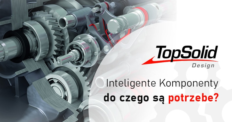 TopSolid Design Inteligentne Kompnenty