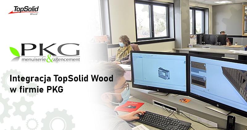 Integracja programu do projektowania mebli TopSolid Wood w firmie PKG